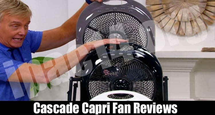 Cascade Capri Fan Reviews