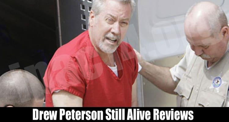 Drew Peterson Still Alive Reviews