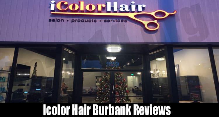 Icolor Hair Burbank Reviews