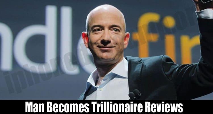 Man Becomes Trillionaire Reviews