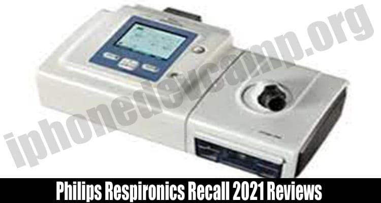 Philips Respironics Recall 2021 Reviews