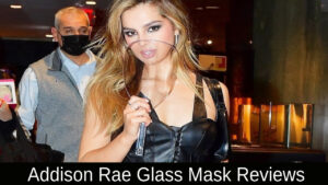 Addison Rae Glass Mask Reviews 2021