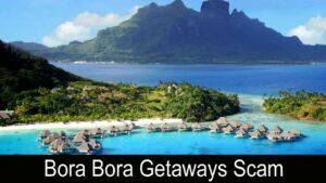 Bora Bora Getaways Scam 2021