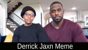 Derrick Jaxn Meme 2021
