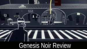 Genesis Noir Review 2021